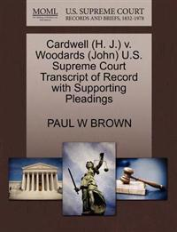 Cardwell (H. J.) V. Woodards (John) U.S. Supreme Court Transcript of Record with Supporting Pleadings