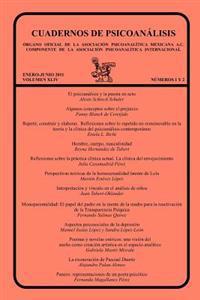 Cuadernos de Psicoanalisis, Organo Oficial de La Asociacion Psicoanalitica Mexicana, A.C., Enero-Junio de 2011, Volumen XLIV, Numeros 1 y 2