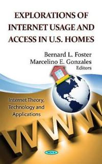 Explorations of Internet Usage and Access in U.S. Homes