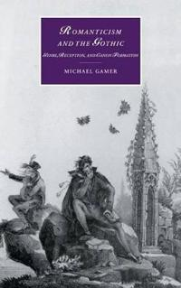 Romanticism and the Gothic