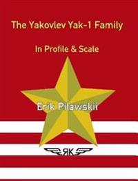 The Yakovlev Yak-1 Family In Profile & Scale