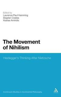 The Movement of Nihilism: Heidegger's Thinking After Nietzsche