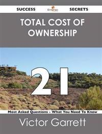Total Cost of Ownership 21 Success Secrets