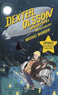 Dexter Olsson Adventures - Morfars hemlighet, kapitel 1-8