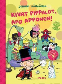 Kivat pippalot, Apo Apponen!