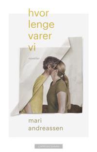 Hvor lenge varer vi - Mari Andreassen | Inprintwriters.org