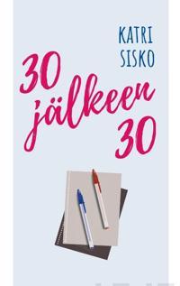 30 jalkeen 30
