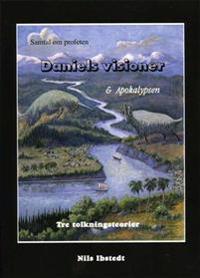 Daniels Visioner och Apokalypsen  : tre tolkningsteorier
