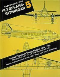 Flygplansritningar. 5 : Svenska Flygvapnets Transportflygplan 1926-1989