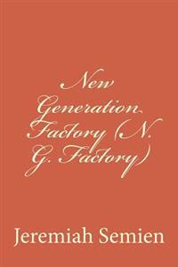New Generation Factory (N. G. Factory)