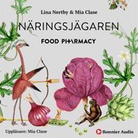 Food Pharmacy - Näringsjägaren : En berättelse om hur du curlar planeten och din hälsa genom att ta näringsjägarexamen.