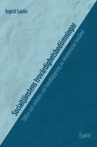 Socialtjänstens trovärdighetsbedömningar : tilltro och misstro vid handläggning av ekonomiskt bistånd