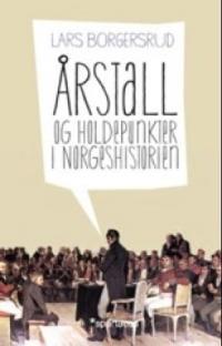 Årstall og holdepunkter i norgeshistorien