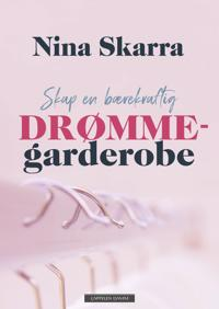Skap en bærekraftig drømmegarderobe - Nina Skarra pdf epub