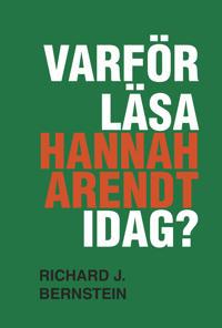 Varför läsa Hannah Arendt idag?