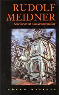 Rudolf Meidner : skärvor ur ett nittonhundratlasliv