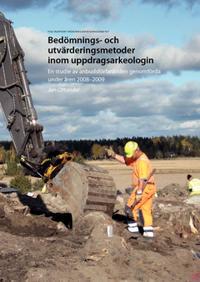 Bedömnings- och utvärderingsmetoder inom uppdragsarkeologin : en studie av anbudsförfaranden genomförda under 2008-2009 - Jan Ottander pdf epub