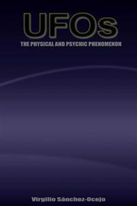 UFOs the Physical and Psychic Phenomenon