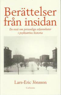 Berättelser från insidan : en essä om personliga erfarenheter i psykiatrins