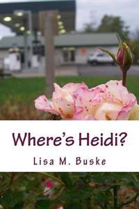 Where's Heidi?: One Sister's Journey