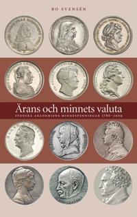 Ärans och minnets valuta : Svenska Akademiens minnespenningar 1786-2009
