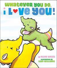 Whatever You Do, I Love You!