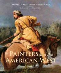 Painters and the American West: Volume 2