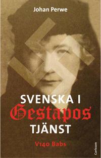 Svenska i Gestapos tjänst : V140 Babs