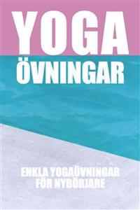 Yogaövningar : Enkla övningar för nybörjare