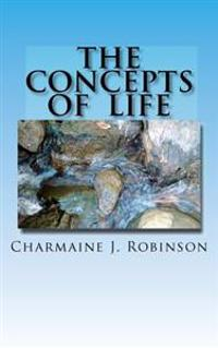 The Concepts of Life: A Guide to Live by