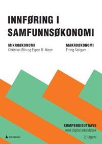 Innføring i samfunnsøkonomi - Christian Riis, Espen R. Moen, Erling Steigum   Inprintwriters.org