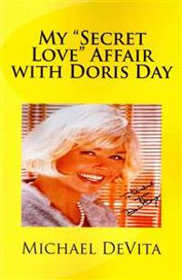 My Secret Love Affair with Doris Day