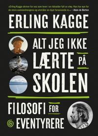 Alt jeg ikke lærte på skolen - Erling Kagge   Inprintwriters.org