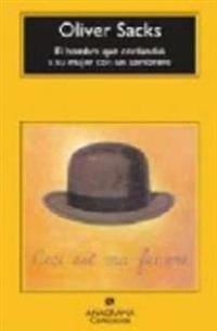 El hombre que confundio a su mujer con un sombrero / The Man Who Mistook His Wife for a Hat