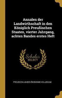 Annalen der Landwirthschaft in den Königlich Preußischen Staaten, vierter Jahrgang, achten Bandes erstes Heft