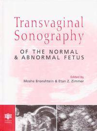Transvaginal Sonography of the Normal & Abnormal Fetus
