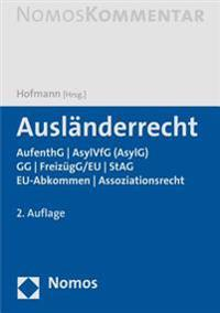 Auslanderrecht: Aufenthg - Asylg (Asylvfg) - Gg - Freizugg/Eu - Stag - Eu-Abkommen - Assoziationsrecht