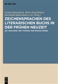 Zeichensprachen Des Literarischen Buchs in Der Fr hen Neuzeit