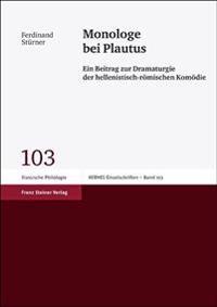 Monologe Bei Plautus: Ein Beitrag Zur Dramaturgie Der Hellenistisch-Romischen Komodie