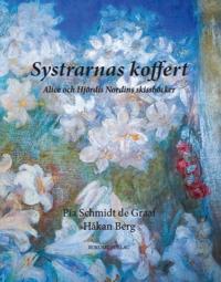 Systrarnas koffert : Alice och Hjördis Nordins skissböcker