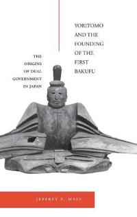 Yoritomo and the Founding of the First Bakufu