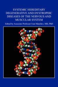 Systemic Hereditary Degenerative and Dystrophic Diseases of the Nervous and Muscular System