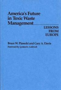 America's Future in Toxic Waste Management