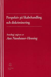 Perspektiv på likabehandling och diskriminering Antologi utgiven av Ann Numhauser-Henning