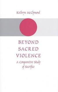 Beyond Sacred Violence
