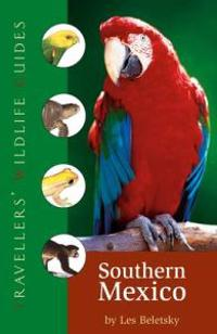 Travellers wildlife guide: southern mexico