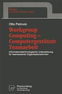 Workgroup Computing -- Computergestützte Teamarbeit