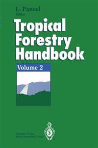 Tropical Forestry Handbook: Volume 2