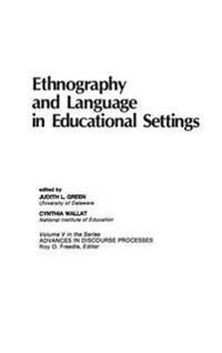 Ethnography and Language in Educational Settings