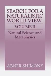The Search for a Naturalistic World View: Volume 2